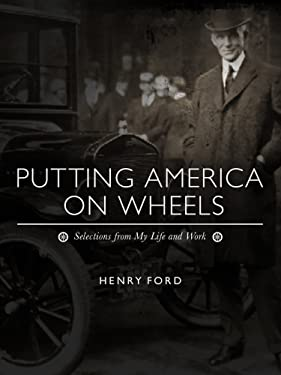 Putting America on Wheels: Selections from My Life and Work