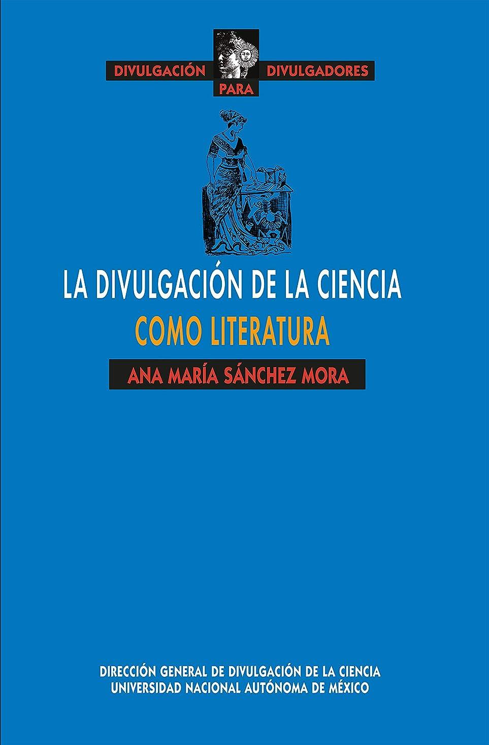 メンタルフクロウゆるくLa divulgación de la ciencia como literatura (Spanish Edition)