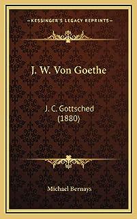 J. W. Von Goethe: J. C. Gottsched (1880)