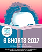 Six Shorts 2017: The finalists for the 2017 Sunday Times EFG Short Story Award