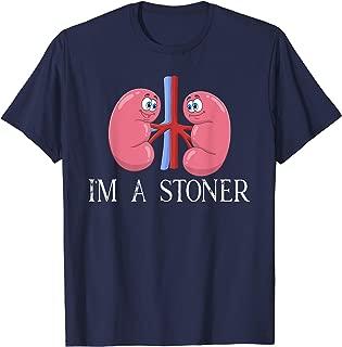 I'm A Stoner - Funny Kidney Stone T-shirt