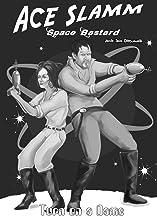 Ace Slamm: Space Bastard - Turn on a Dame