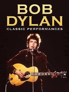 Bob Dylan - Classic Performances