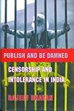 Publish and Be Damned – Censorship and Intolerance in India
