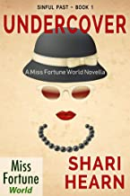 Undercover (Miss Fortune World: Sinful Past Book 1)