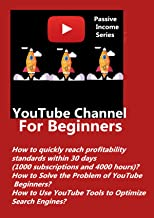 YouTube Channel For Beginners: How to quickly reach profitability standards within 30 days ? How to Solve the Problem of YouTube Beginners?How to Use YouTube ... the  financial freedom passive income myth)
