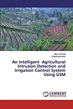 An Intelligent Agricultural Intrusion Detection and Irrigation Control System Using GSM