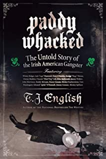 Paddy Whacked: The Untold Story of the Irish American Gangster