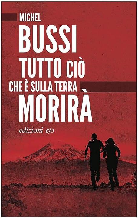 Tutto ciò che è sulla terra morirà (italiano) copertina flessibile- michel bussi 978-8833573113