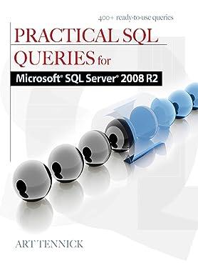 Practical SQL Queries for Microsoft SQL Server 2008 R2