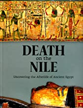 Death on the Nile: Uncovering the Afterlife of Ancient Egypt