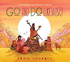 Go and Do Likewise! The Wisdom of Jesus