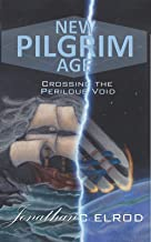 New Pilgrim Age: Crossing the Perilous Void: Book 2