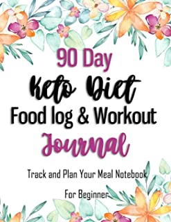90 Day Keto Diet Food Log & Workout Journal - Track and Plan Your Meal Notebook For Beginner: Keto diet your 90-day plan to lose weight balance ... Theme Notebook Diary (Weight Loss Diets)