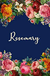 Rosemary: Personalized Name Floral Design Matte Soft Cover Notebook Journal to Write In. 120 Blank Lined Pages