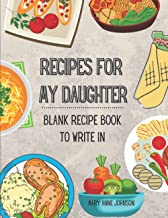 Recipes For My Daughter: Blank Recipe Book To Write In