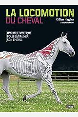 La locomotion du cheval: Un guide pratique pour entraîner son cheval Broché