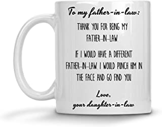 Father In Law Gift From Daughter In Law - Thanks For Being My Dad Punch In Throat - Best Funny Christmas Coffee Mug From Bride