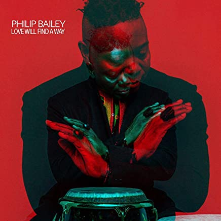 Philip Bailey - Love Will Find A Way (2019) LEAK ALBUM
