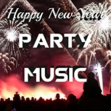 Happy New Year Party Music: the Ultimate Playlist to Celebrate the New Year with Latin Vibes, Spanish Music and Tropical House Beats