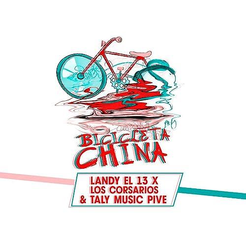 Bicicleta China [Explicit] de Landy el 13 featuring Taly Music ...