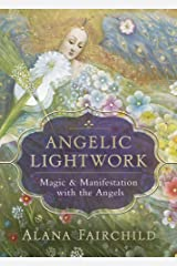 Angelic Lightwork: Magic & Manifestation with the Angels (English Edition) Format Kindle