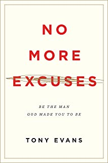 No More Excuses: Be the Man God Made You to Be (Updated Edition)
