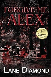 Forgive Me, Alex: A Gripping Psychological Thriller