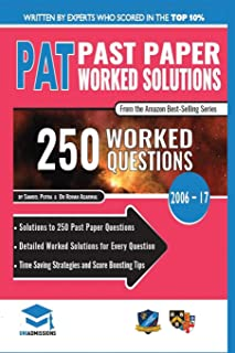 PAT Past Paper Worked Solutions: Detailed Step-By-Step Explanations for over 250 Questions, Includes all Past Past Papers ...