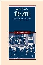 Tre atti. Teatro italiano tra fascismo e guerra (Italian Edition)