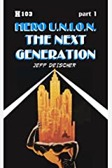 The Next Generation, Part 1: Hero U.N.I.O.N. (Heritage Universe Book 103) Kindle Edition