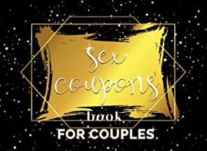 Sex Coupon Book for Couples: Naughty & Sexy Gift Vouchers for Her & Him: 50 Cards Ideas to Spice Up Your Bedroom Life