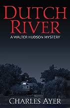 Dutch River: A Walter Hudson Mystery