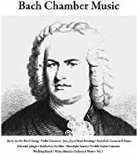Bach: Air On the G String/Violin Concertos/Jesu, Joy of Man's Desiring / Pachelbel: Canon in D Major / Albinoni: Adagio / Beethoven: Fur Elise/Moonlight Sonata / Vivaldi: Guitar Concerto / Wedding March / Walter Rinaldi: Orchestral Works, Vol. I