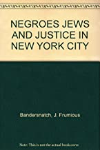 NEGROES JEWS AND JUSTICE IN NEW YORK CITY