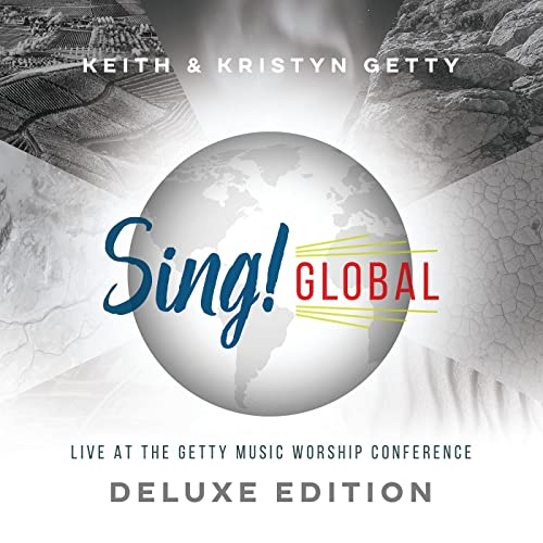 Keith and Kristyn Getty - Sing! Global [Deluxe Edition] (20221)