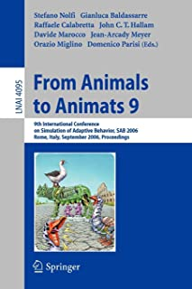 From Animals to Animats 9: 9th International Conference on Simulation of Adaptive Behavior, SAB 2006, Rome, Italy, Septemb...
