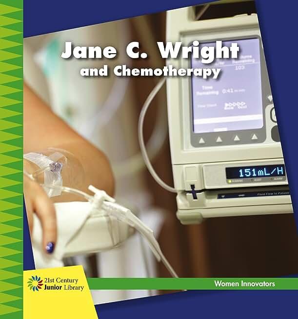 Jane C. Wright and Chemotherapy (21st Century Junior Library: Women Innovators) (English Edition)