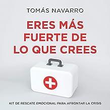 Eres más fuerte de lo que crees: Kit de rescate emocional para afrontar la crisis