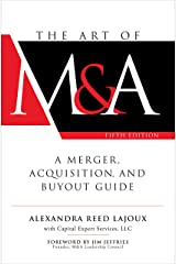 The Art of M&A, Fifth Edition: A Merger, Acquisition, and Buyout Guide Kindle Edition