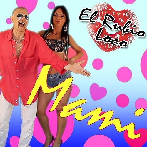Amazon.com: Mami (Radio Version): El Rubio Loco: MP3 Downloads