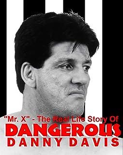Dangerous Danny Davis, Mr. X ~ The Life Story of (eBook)