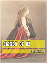 Glinda of Oz (Classic Literary) (Original and Unabridged Content) (ANNOTATED)