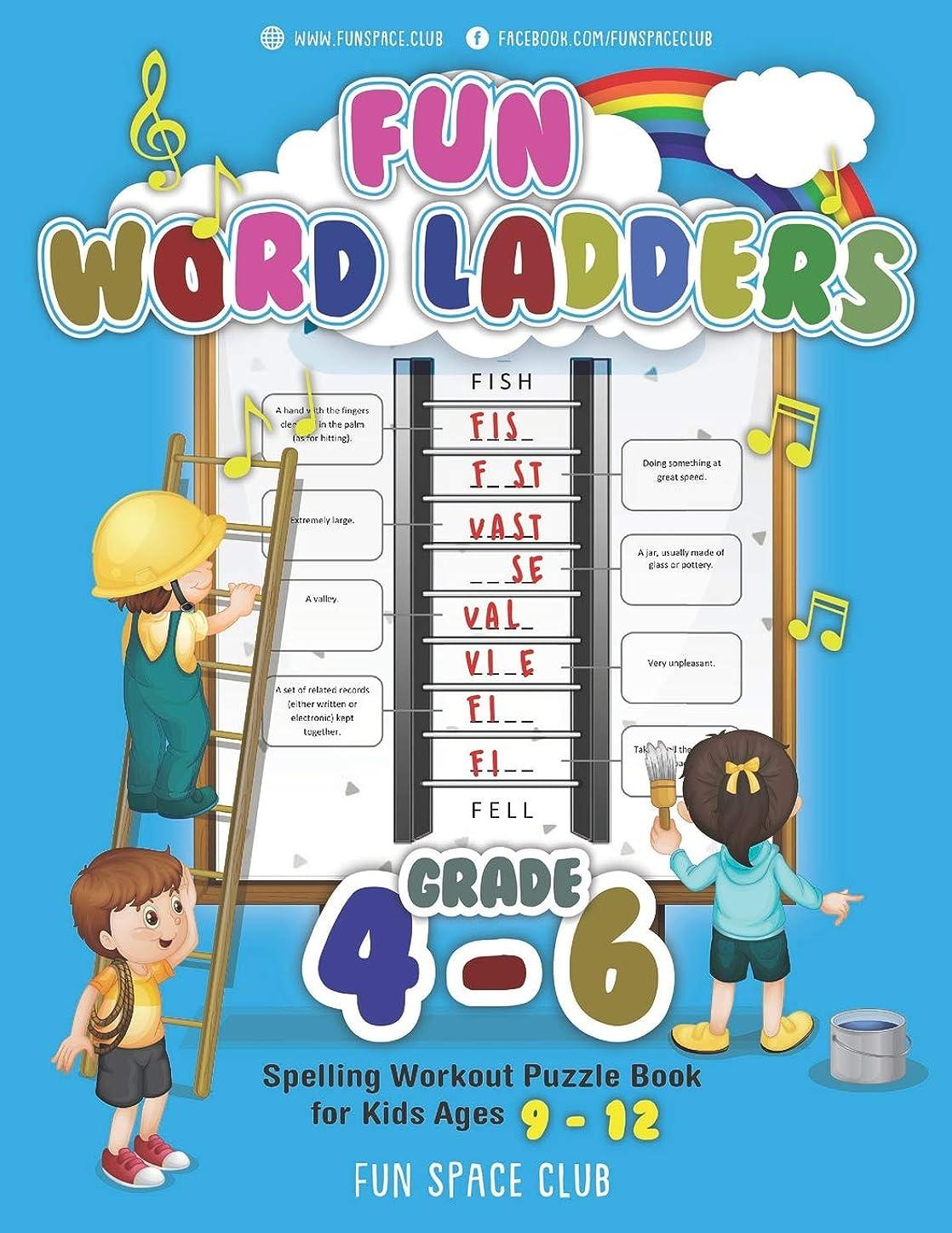 あたたかい悲しいことに余計なFun Word Ladders Grades 4-6: Daily Vocabulary Ladders Grade 4 - 6, Spelling Workout Puzzle Book for Kids Ages 9-12 (Vocabulary Builder Workbook for Kids Building Spelling Skills)