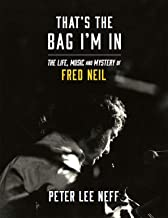 That's The Bag I'm In - The Life, Music and Mystery of Fred Neil
