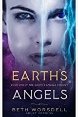 Earth's Angels: Adult Version (The Earth's Angels Trilogy) ペーパーバック