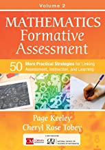 Mathematics Formative Assessment, Volume 2: 50 More Practical Strategies for Linking Assessment, Instruction, and Learning (Corwin Mathematics Series)