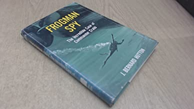 Frogman spy,: The incredible case of Commander Crabb