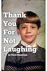 Thank You For Not Laughing Kindle Edition