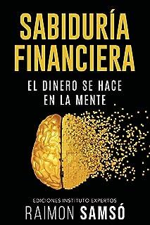 Sabiduría Financiera: El Dinero se hace en la Mente (Spanish Edition)